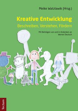 Kreative Entwicklung – Beschreiben, Verstehen, Fördern von Watzlawik,  Meike