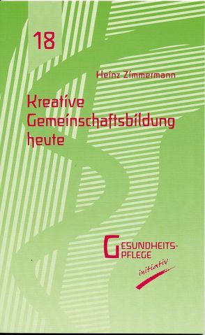 Kreative Gemeinschaftsbildung heute von Zimmermann,  Heinz