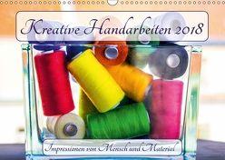Kreative Handarbeiten 2018. Impressionen von Mensch und Material (Wandkalender 2018 DIN A3 quer) von Lehmann (Hrsg.),  Steffani