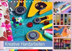 Kreative Handarbeiten 2019. Impressionen von Mensch und Material (Tischkalender 2019 DIN A5 quer)