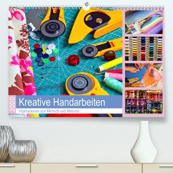 Kreative Handarbeiten 2020. Impressionen von Mensch und Material (Premium, hochwertiger DIN A2 Wandkalender 2020, Kunstdruck in Hochglanz) von Lehmann (Hrsg.),  Steffani