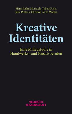 Kreative Identitäten von Fock,  Tobias, Moritsch,  Hans Stefan, Pintsuk-Christof,  Julia, Wanka,  Anna