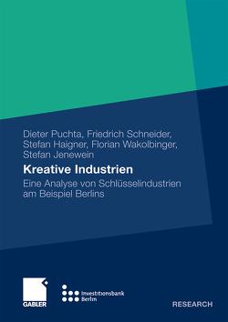 Kreative Industrien von Haigner,  Stefan, Jenewein,  Stefan, Puchta,  Dieter, Schneider,  Friedrich, Wakolbinger,  Florian