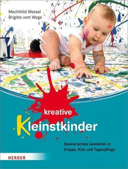 Kreative Kleinstkinder von Wege,  Brigitte vom, Wessel,  Mechthild