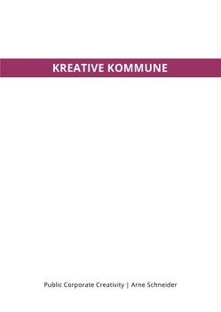 KREATIVE KOMMUNE von Schneider,  Arne