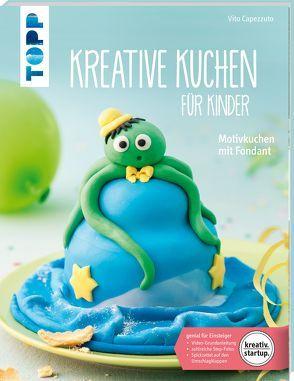 Kreative Kuchen für Kinder (kreativ.startup.) von Capezzuto,  Vito