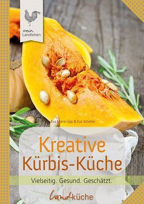 Kreative Kürbis-Küche von Lipp,  Eva Maria, Schiefer,  Eva