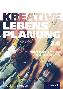 Kreative Lebensplanung 3.0 von Donders,  Paul Ch