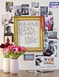 Kreative Leidenschaft – eBook von Knauss,  Simone, Myrzik,  Ulrike