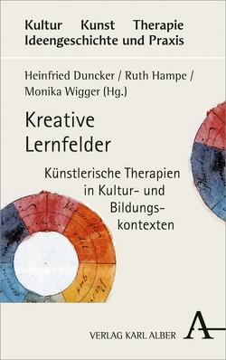 Kreative Lernfelder von Duncker,  Heinfried, Hampe,  Ruth, Wigger,  Monika