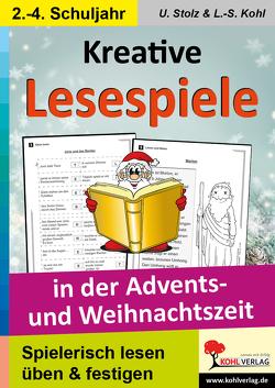 Kreative Lesespiele in der Advents- und Weihnachtszeit von Kohl,  Lynn-Sven, Stolz,  Ulrike