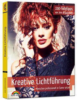 Kreative Lichtführung – 100 Fototipps – Menschen professionell in Szene setzen von Brüggemann,  Jens