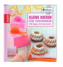 Kreative Manufaktur: Kleine Kuchen zum Verschenken von Harth,  Gesine, Schmidt,  Karina
