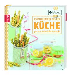 Kreative Manufaktur: Köstlichkeiten aus der Küche von Harth,  Gesine, Schmidt,  Karina