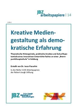 Kreative Mediengestaltung als demokratische Erfahrung von Pasuchin,  Iwan, Spielmann,  Walter