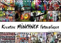 Kreative MÜNCHNER Fotocollagen (Tischkalender 2018 DIN A5 quer) von Wachholz,  Peter