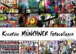 Kreative MÜNCHNER Fotocollagen (Wandkalender 2019 DIN A3 quer)