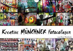 Kreative MÜNCHNER Fotocollagen (Wandkalender 2019 DIN A4 quer)