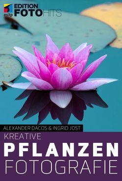 Kreative Pflanzenfotografie von Dacos,  Alexander, Jost,  Ingrid