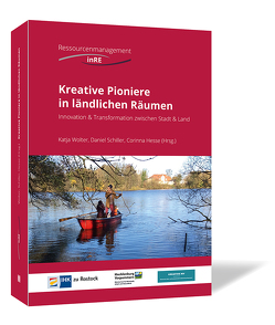 Kreative Pioniere in ländlichen Räumen von Hesse,  Corinna, Schiller,  Daniel, Wolter,  Katja