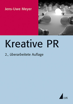 Kreative PR von Meyer,  Jens-Uwe
