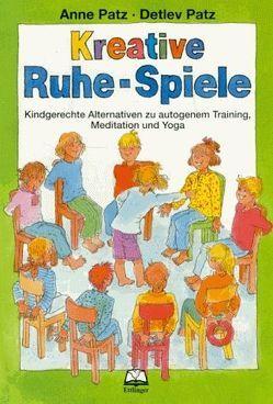 Kreative Ruhe-Spiele von Dieckhoff,  Gertrud, Kaiser,  Wilhelm, Patz,  Anne, Patz,  Detlev