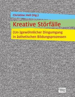 Kreative Störfälle von Heil,  Christine