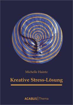 Kreative Stress-Lösung von Haintz,  Michelle
