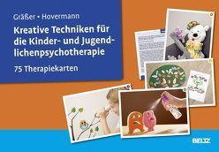 Kreative Techniken für die Kinder- und Jugendlichenpsychotherapie von Gräßer,  Melanie, Hovermann jun.,  Eike