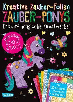 Kreative Zauber-Folien: Zauber-Ponys: Set mit 10 Zaubertafeln, 20 Folien und Anleitungsbuch von Poitier,  Anton
