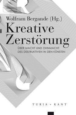 Kreative Zerstörung von Bergande,  Wolfram