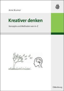 Kreativer denken von Brunner,  Anne