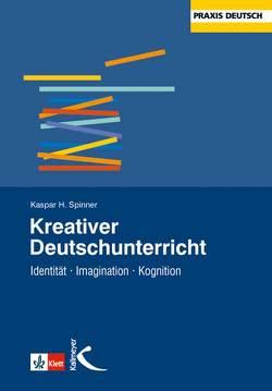 Kreativer Deutschunterricht von Spinner,  Kaspar