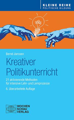 Kreativer Politikunterricht von Janssen,  Bernd