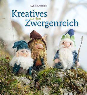 Kreatives aus dem Zwergenreich von Adolphi,  Sybille, Pfeiffer,  Ulrike und Jürgen