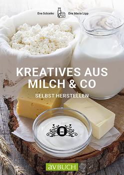 Kreatives aus Milch & Co. von Lipp,  Eva Maria, Schiefer,  Eva