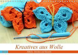 Kreatives aus Wolle – Häkeln, Stricken und Basteln (Wandkalender 2019 DIN A4 quer) von Frost,  Anja