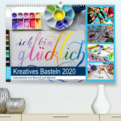 Kreatives Basteln 2020. Impressionen von Mensch und Material (Premium, hochwertiger DIN A2 Wandkalender 2020, Kunstdruck in Hochglanz) von Lehmann (Hrsg.),  Steffani