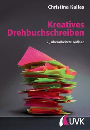 Kreatives Drehbuchschreiben von Kallas,  Christina
