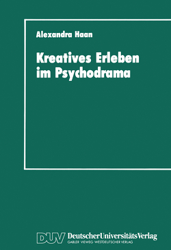 Kreatives Erleben im Psychodrama von Haan,  Alexandra