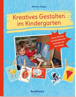 Kreatives Gestalten im Kindergarten von Klages,  Monika