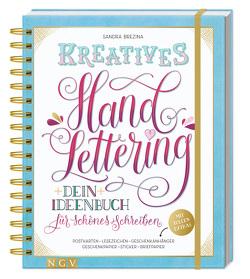 Kreatives Handlettering von Brezina,  Sandra, Brückner,  Susanka, Steingräber,  Mia