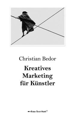 Kreatives Marketing für Künstler von Bedor,  Christian