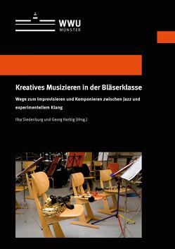 Kreatives Musizieren in der Bläserklasse von Harbig,  Georg, Siedenburg,  Ilka
