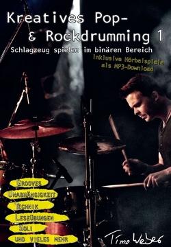 Kreatives Pop- & Rockdrumming 1 von Weber,  Timo
