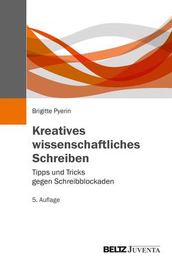 Kreatives wissenschaftliches Schreiben von Pyerin,  Brigitte