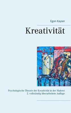Kreativität von Kayser,  Egon