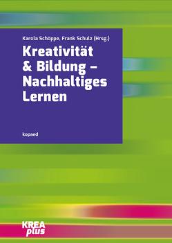 Kreativität & Bildung von Schöppe,  Karola, Schulz,  Frank