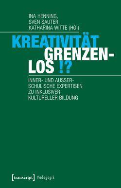 Kreativität grenzenlos!? von Henning,  Ina, Sauter,  Sven, Witte,  Katharina