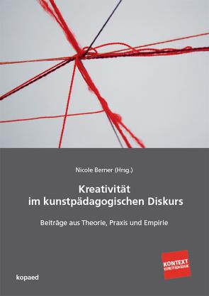 Kreativität im kunstpädagogischen Diskurs von Berner,  Nicole
